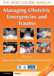 Managing Obstetric Emergencies and Trauma - The MOET Course Manual ebook by Sara Paterson-Brown,Charlotte Howell