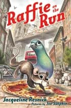 Raffie on the Run ebook by Jacqueline Resnick, Joe Sutphin