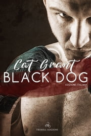 Black Dog - Edizione italiana eBook by Cat Grant