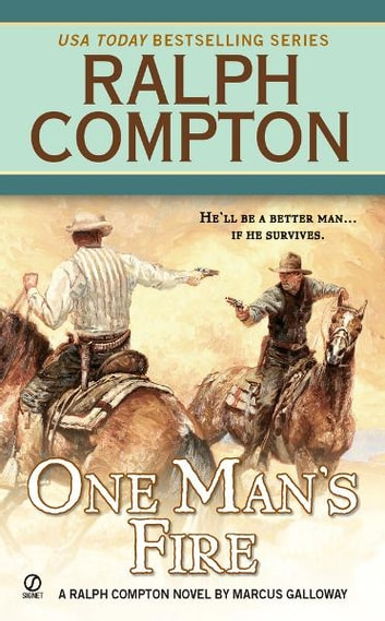 Ralph Compton One Man's Fire eBook by Ralph Compton,Marcus Galloway