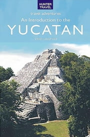 An Introduction to the Yucatan ebook by Vivien  Lougheed