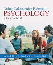 Doing Collaborative Research in Psychology - A Team-Based Guide ebook by Jerusha B. Detweiler-bedell,Dr. Brian Detweiler-Bedell