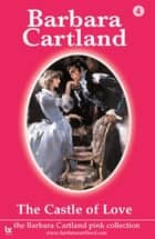 04 Castle of Love ebook by Barbara Cartland