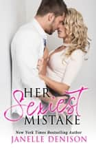 Her Sexiest Mistake ebook by Janelle Denison