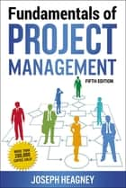 Fundamentals of Project Management ebook by Joseph Heagney