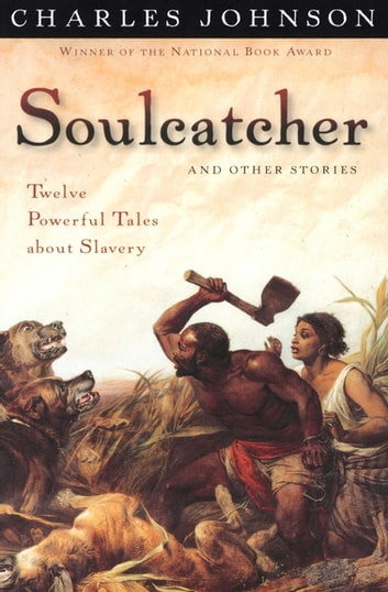 Soulcatcher - And Other Stories ebook by Charles Johnson