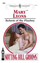 Reform of the Playboy ebook by Mary Lyons
