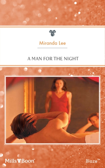 A Man For The Night 電子書 by Miranda Lee