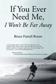 If You Ever Need Me, I Won't Be Far Away ebook by Bruce Farrell Rosen