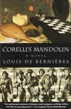 Corelli's Mandolin - A Novel ebook by Louis de Bernieres