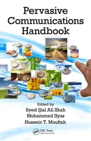 Pervasive Communications Handbook ebook by Shah, Syed Ijlal Ali