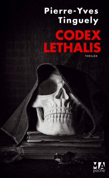 Codex Lethalis ebook by Pierre-Yves Tinguely