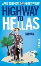 Highway to Hellas - Roman eBook by Arnd Schimkat, Moses Wolff