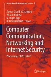 Computer Communication, Networking and Internet Security - Proceedings of IC3T 2016 ebook by Suresh Chandra Satapathy, Vikrant Bhateja, K. Srujan Raju,...
