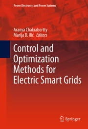 Control and Optimization Methods for Electric Smart Grids ebook by