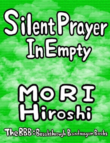 Silent Prayer In Empty ebook by Hiroshi Mori