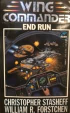 Wing Commander: End Run ebook by Christopher Stasheff, William R. Forstchen
