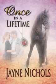ONCE IN A LIFETIME ebook by Jayne Nichols