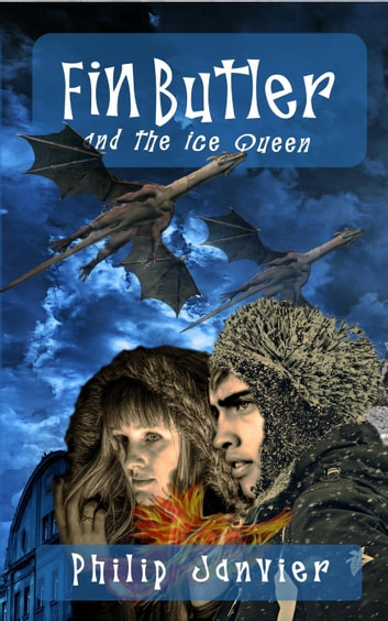 Fin Butler and the Ice Queen - The Fin Butler Adventures, #2 ebook by Philip Janvier