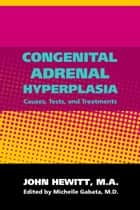 Congenital Adrenal Hyperplasia ebook by Michelle Gabata, M.D.