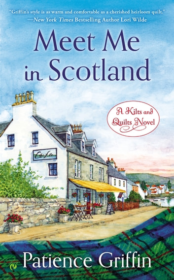 Meet Me In Scotland ebook by Patience Griffin
