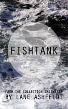 Fishtank 電子書 by Lane Ashfeldt