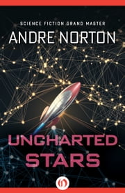 Uncharted Stars ebook by Andre Norton
