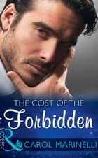 The Cost Of The Forbidden (Mills & Boon Modern) (Irresistible Russian Tycoons, Book 2) ebook by Carol Marinelli