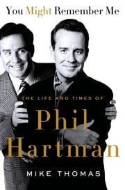 You Might Remember Me - The Life and Times of Phil Hartman ebook by Mike Thomas