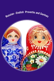 Russian - English Proverbs and Sayings ebook by Ally Parks