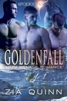 Goldenfall: MMM Menage Mpreg Romance ebook by Zia Quinn