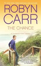 The Chance (Thunder Point, Book 4) ebook by Robyn Carr