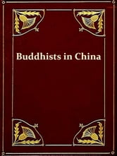 Buddhism and Buddhists in China ebook by Lewis Hodous