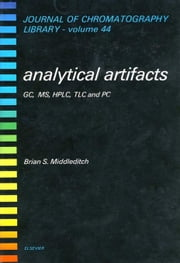 Analytical Artifacts: GC, MS, HPLC, TLC and PC ebook by Middleditch, B.S.