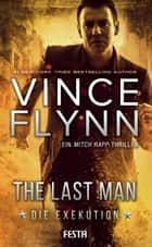 The Last Man - Die Exekution ebook by Vince Flynn