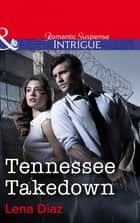 Tennessee Takedown (Mills & Boon Intrigue) ebook by Lena Diaz