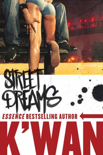 Street Dreams - A Novel ebook by K'wan
