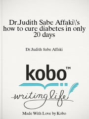 Dr.Judith Sabe Affaki's how to cure diabetes in only 20 days - curing diabetes in only 20 days ebook by Dr.Judith Sabe Affaki
