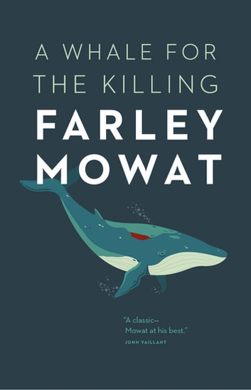 A Whale for the Killing ebook by Farley Mowat