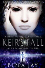 Keir's Fall - Redemption, #2 ebook by Pippa Jay