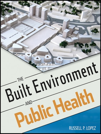 The Built Environment and Public Health eBook by Russell P. Lopez