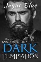 Dark Temptation ebook by Jayne Blue