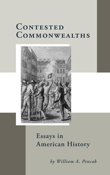 Contested Commonwealths - Essays in American History ebook by William A. Pencak,John Lax,Ralph J. Crandall