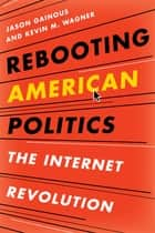Rebooting American Politics ebook by Kevin M. Wagner,Jason Gainous, University of Louisville
