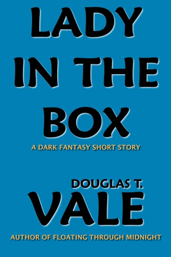 Lady In The Box ebook by Douglas T. Vale