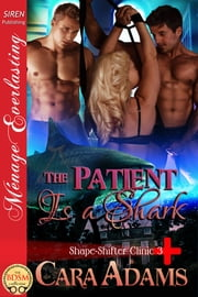 The Patient Is a Shark ebook by Cara Adams