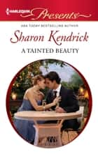 A Tainted Beauty ebook by Sharon Kendrick