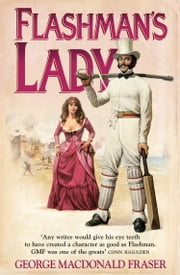 Flashman's Lady (The Flashman Papers, Book 3) ebook by George MacDonald Fraser