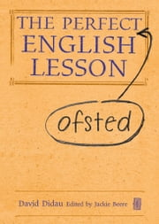 The Perfect English Lesson ebook by David Didau,Jackie Beere
