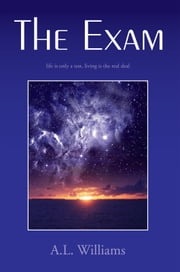 The Exam ebook by A.L. Williams